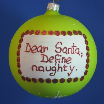 "Home-Glob pictat \""Dear Santa, Define naughty\\"""